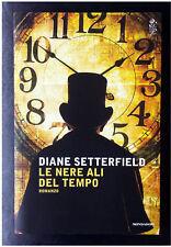 Diane Setterfield, Le nere ali del tempo, Ed. Mondadori, 2014