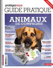 Guide pratique des Animaux de compagnie Collection Protégez-vous (2013)