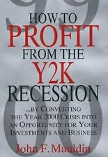 How to Profit from the Y2K Recession: By Converting the Year 2000 Crisis into an