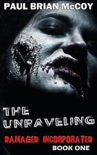 Damaged Incorporated: The Unraveling : Damaged Incorporated, Book One by Paul...