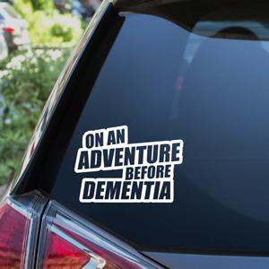 On an adventure before dementia Funny Car Camper Caravan Window Decal Sticker