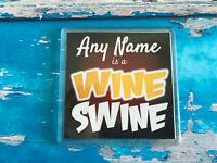 Wine Swine Personalised Coaster  - Drink Coaster - Add Name - Fun GIft - Alcohol