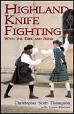 Highland Knife Fighting: With the Dirk and Sgian by Christopher Scott Thompson