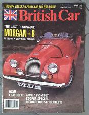 BRITISH CAR MAGAZINE 1992 JUNE MORGAN +8 ALVIS COOPER BENTLEY LOTUS TRIUMPH XJS