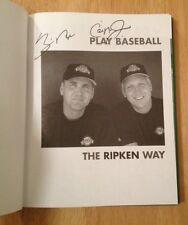 SIGNED x2 Play Baseball The Ripken Way by Cal Ripken Jr, Bill Ripken + PICS