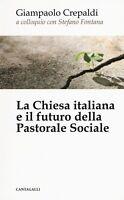 La Chiesa Italiana e il Futuro Della Pastorale sociale Libro Crepaldi Fontana N
