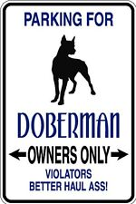 HUMOROUS DOBERMAN OWNER PARKING ONLY DOG SIGN METAL FUNNY MUST SEE GIFT COMICAL