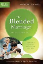 Focus on the Family Marriage: The Blended Marriage : Learn How to Cultivate a...
