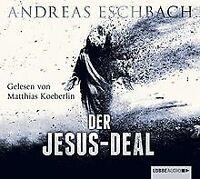 Der Jesus-Deal von Eschbach, Andreas | Buch | Zustand gut
