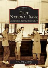 First National Bank: Hometown Banking Since 1874 [Images of America] [NC]