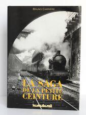 La saga de la petite ceinture, Bruno CARRIÈRE. La vie du rail, 1991. Relié.