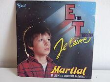 MARTIAL et les Petits chanteurs d ASNIERES ET Extra terrestre je t aime 101717