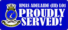 HMAS ADELAIDE (III) L91 PROUDLY SERVED LAMINATED VINYL STICKER  CANBERRA CLASS
