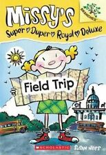 Field Trip: A Branches Book (Missy's Super Duper Royal Deluxe #4) by Susan Nees (Paperback, 2014)