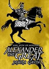 Alexander the Great: Man, Myth or Monster? by Jamila Gavin (Hardback, 2012)
