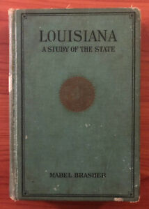 Louisiana: A Study Of The State Mabel Brasher First Ed HB 1929 American History
