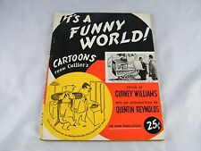 IT'S A FUNNY WORLD CARTOONS ~ FROM COLLIERS ~ EDITED BY GURNEY WILLIAMS 1945