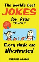 World's Best Jokes for Kids : Every Single One Illustrated, Paperback by Swer...