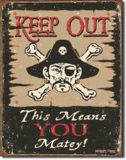 Pirate Keep Out Matey TIN SIGN nautical rustic bar metal poster wall decor 1289