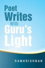 Poet Writes with Guru's Light by Ramkrishnan (2013, Paperback)