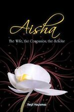 Aisha: The Wife, The Companion, The Scholar by Resit Haylamaz (Paperback, 2012)