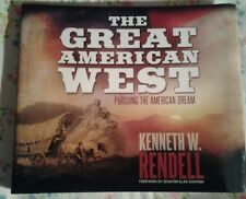 THE GREAT AMERICAN WEST, pursuing the american dream..KENNETH W. RENDELL