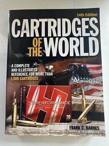 Cartridges of the World: A Complete and Illustrated Reference for Over 1500 ...