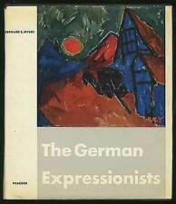 Bernard S Myers / The German Expressionists A Generation in Revolt 1st ed 1957