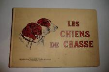 LIVRE ANCIEN 1938 LES CHIENS DE CHASSE.manufacture française d armes st étienne.