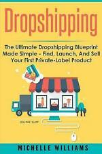 Dropshipping: The Ultimate Dropshipping BLUEPRINT Made Simple (Dropshipping, Dro