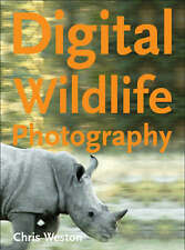 Digital Wildlife Photography, Chris Weston, New Book