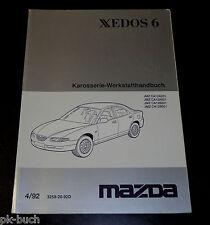 Werkstatthandbuch Mazda Xedos 6 Karosserie, Stand 04/1992