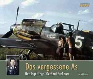 The Forgotten Ace (Das vergessene As): Fighter Pilot Gerhard Barkhorn