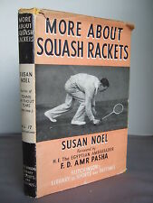 More About Squash Rackets by Susan Noel HB DJ Illustrated 1948