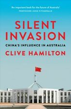 Silent Invasion : China's Influence in Australia, Paperback by Hamilton, Cliv...