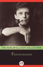 Troublemakers by Harlan Ellison (2014, Paperback)