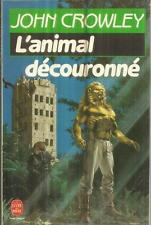 JOHN CROWLEY L'ANIMAL DECOURONNE