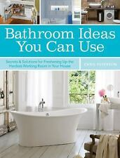 Bathroom Ideas You Can Use: Secrets & Solutions for Freshening Up the Hardest-Wo