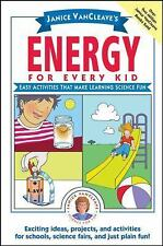 Janice VanCleave's Energy for Every Kid: Easy Activities That Make Learning Scie