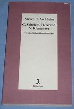 G. SCHOLEN, H. ARENDT, V. KLEMPERER - Steven E. Ascheim - La Giuntina   (M1)