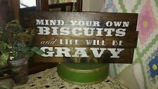 MIND YOUR OWN BISCUITS   primitive wood and farmhouse style sign