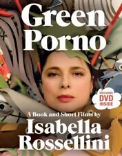 Green Porno: A Book and Short Films by Isabella Rossellini-ExLibrary