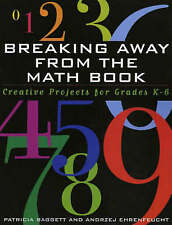 NEW Breaking Away from the Math Book: Creative Projects for Grades K-6