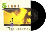 "SLADE - RUN RUNAWAY - 7"" 45 VINYL RECORD PIC SLV 1983"