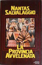 NANTAS SALVALAGGIO LA PROVINCIA AVVELENATA ARNOLDO MONDADORI 1981