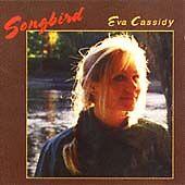 EVA CASSIDY - SONGBIRD - GREATEST HITS CD - OVER THE RAINBOW / FIELDS OF GOLD +