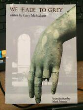 We Fade to Grey horror anthology edited Gary McMahon