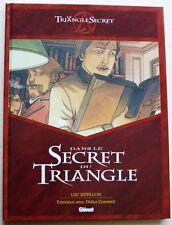 Le Triangle Secret Dans le Secret du Triangle Luc REVILLON éd Glénat 2003
