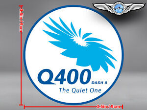 BOMBARDIER DASH 8 Q400 THE QUIET ONE LOGO DECAL / STICKER