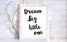 dream big little one quote a4 glossy Print picture gift poster unframed